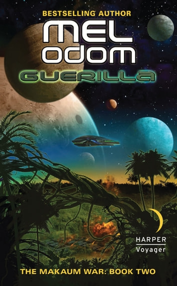 Guerilla - The Makaum War: Book Two ebook by Mel Odom