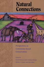 Natural Connections - Perspectives In Community-Based Conservation ebook by David Western,David Western,Michael Wright,Jonathan Otto,Charles Zerner,John Robinson,Richard Donovan
