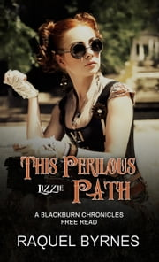 This Perilous Path - A Blackburn Chronicles Free Read ebook by Raquel Byrnes