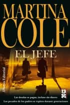 El jefe ebook by Martina Cole, Juan Castilla Plaza