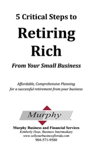 5 Steps to Retiring Rich From Your Business ebook by Kimberly Deas