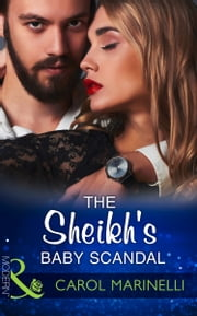 The Sheikh's Baby Scandal (Mills & Boon Modern) (One Night With Consequences, Book 23) ekitaplar by Carol Marinelli