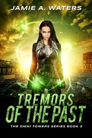 Tremors of the Past - A Dystopian Fantasy Series ebook by Jamie A. Waters