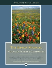 The Digital Jepson Manual - Vascular Plants of California ebook by Bruce G. Baldwin,Douglas Goldman,David J Keil,Robert Patterson,Thomas J. Rosatti