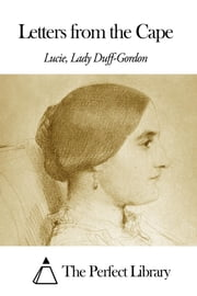 Letters from the Cape ebook by Lucie Lady Duff Gordon