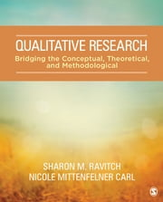 Qualitative Research - Bridging the Conceptual, Theoretical, and Methodological ebook by Dr. Sharon M. (Michelle) Ravitch,Nicole C. Mittenfelner Carl
