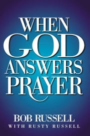 When God Answers Prayer ebook by Bob Russell,Rusty Russell