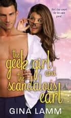 The Geek Girl and the Scandalous Earl ebook by Gina Lamm