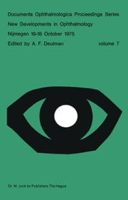 New Developments in Ophthalmology Nijmegen 16–18 October 1975 ebook by