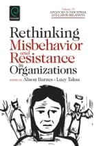 Rethinking Misbehavior and Resistance in Organizations ebook by Lucy Taska, Alison Barnes, David Lewin,...