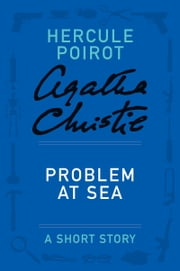 Problem at Sea - A Hercule Poirot Story ebook by Agatha Christie