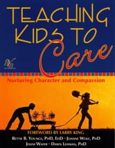 Teaching Kids to Care ebook by Bettie B. Youngs