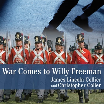 War Comes to Willy Freeman eBook by James Lincoln Collier,Christopher Collier