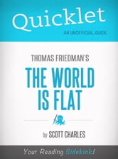 Quicklet on Thomas Friedman's The World Is Flat (CliffNotes-like Book Summary) ebook by Scott Charles