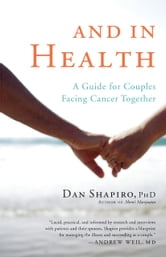 And in Health - A Guide for Couples Facing Cancer Together ebook by Dan Shapiro