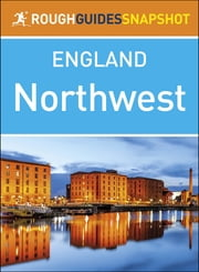 Rough Guides Snapshot England: The Northwest ebook by Rough Guides