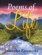 Poems of Life ebook by Samantha Zarazinski