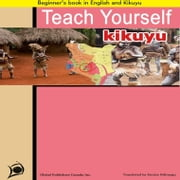 Teach Yourself Kikuyu ebook by Ndirangu, Eunice