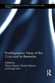 Post-Keynesian Views of the Crisis and its Remedies ebook by Óscar Dejuán,Eladio Febrero Paños,Jorge Uxo Gonzalez