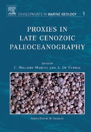 Proxies in Late Cenozoic Paleoceanography ebook by C. Hillaire-Marcel, Anne de Vernal