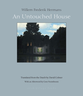 An Untouched House ebook by Willem Frederik Hermans,Cees Nooteboom