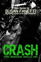 Crash - The Brazen Bulls MC eBook par Susan Fanetti