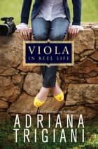 Viola in Reel Life ebook by Adriana Trigiani