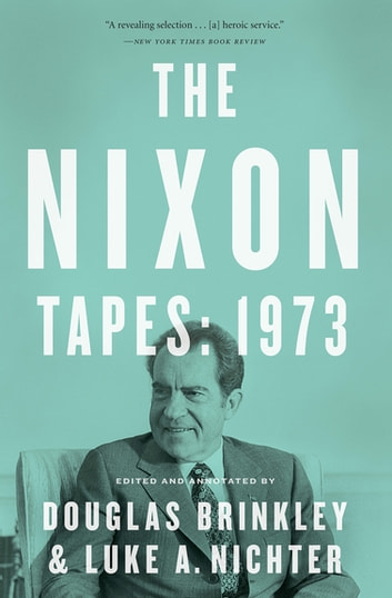 The Nixon Tapes: 1973 ebook by