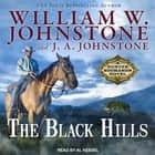 The Black Hills audiobook by William W. Johnstone, J. A. Johnstone