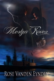 Merlyn's Raven ebook by Rose Vanden Eynden