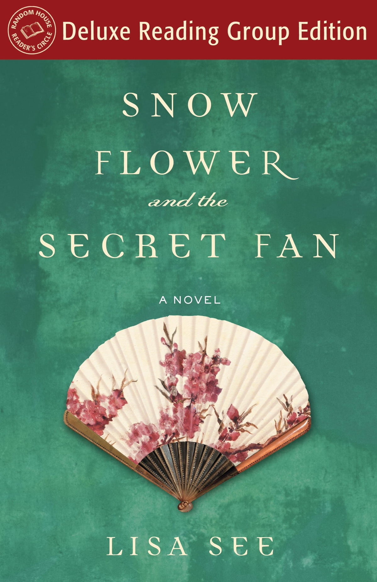 Snow Flower And The Secret Fan Random House Reader S Circle