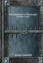 The Essentials of Mysticism ebook by Evelyn Underhill