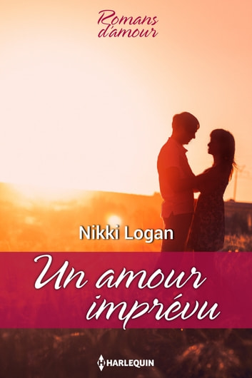 Un amour imprévu ebook by Nikki Logan