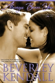 Always Been You (Unforgettable You, Book 3) ebook by Beverley Kendall