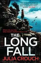 The Long Fall ebook by Julia Crouch