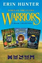 Warriors: Dawn of the Clans 3-Book Collection - The Sun Trail, Thunder Rising, The First Battle ebook by Erin Hunter