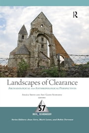 Landscapes of Clearance - Archaeological and Anthropological Perspectives ebook by Angele Smith, Amy Gazin-Schwartz