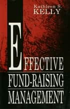 Effective Fund-Raising Management ebook by Kathleen S. Kelly
