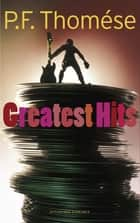 Greatest Hits ebook by P.F. Thomése