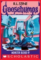 Monster Blood IV (Goosebumps #62) ebook by R. L. Stine