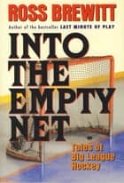Into the Empty Net ebook by Ross Brewitt