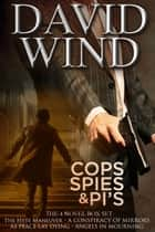 Cops Spies & PI's - The Four Novel Box Set ebook by David Wind
