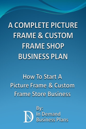 Custom frame shop business plan good personal statements for college applications