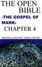 The Open Bible: The Gospel of Mark: Chapter 4 ebook by Open Bible Mark