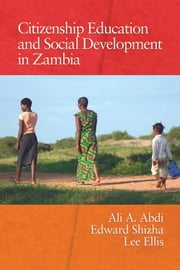 Citizenship Education and Social Development in Zambia ebook by Ali A. Abdi,Edward Shizha,Lee Ellis