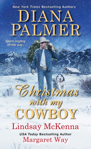 Christmas with My Cowboy 電子書 by Diana Palmer,Lindsay McKenna,Margaret Way