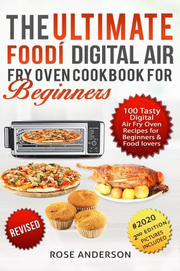 The Ultimate Foodi Digital Air Fry Oven Cookbook For Beginners