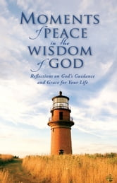 Moments of Peace in the Wisdom of God ebook by Baker Publishing Group