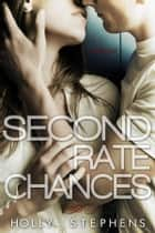 Second Rate Chances ebook by Holly Stephens