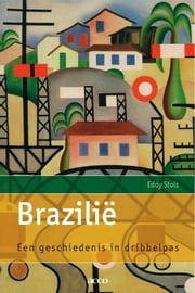 Brazilie - een geschiedenis in dribbelpas ebook by Kobo.Web.Store.Products.Fields.ContributorFieldViewModel